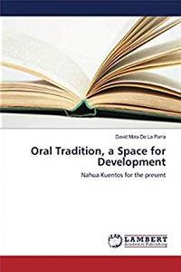 eBook Oral Tradition, a Space for Development: Nahua Kuentos for the present epub