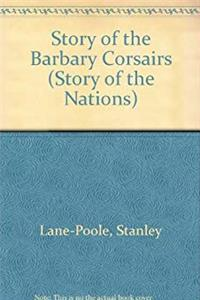 eBook The Story of the Barbary Corsairs. (Story of the Nations) epub