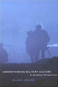 eBook Understanding Military Culture: A Canadian Perspective epub