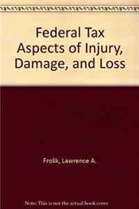 eBook Federal Tax Aspects of Injury, Damage, and Loss epub