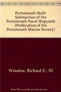 eBook Portsmouth-Built: Submarines of the Portsmouth Naval Shipyards (PUBLICATION OF THE PORTSMOUTH MARINE SOCIETY) epub