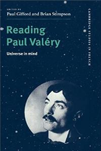 eBook Reading Paul Valéry: Universe in Mind (Cambridge Studies in French) epub