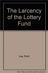 eBook The Larcency of the Lottery Fund epub
