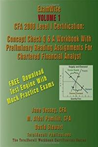 eBook ExamWise® Volume 1 CFA 2008 Level I Certification With Preliminary Reading Assignments For Chartered Financial Analyst (With Download Software) epub