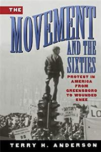 eBook The Movement and The Sixties: Protest in America from Greensboro to Wounded Knee epub