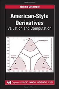 eBook American-Style Derivatives: Valuation and Computation (Chapman and Hall/CRC Financial Mathematics Series) epub