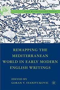 eBook Remapping the Mediterranean World in Early Modern English Writings (Early Modern Cultural Studies 1500–1700) epub
