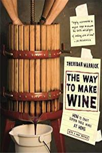 eBook The Way to Make Wine: How to Craft Superb Table Wines at Home epub