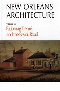 eBook New Orleans Architecture Volume VI: Faubourg Treme and the Bayou Road epub