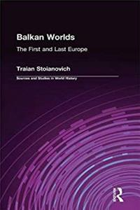 eBook Balkan Worlds: The First and Last Europe (Sources and Studies in World History) epub