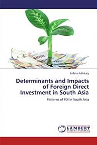 eBook Determinants and Impacts of Foreign Direct Investment in South Asia: Patterns of FDI in South Asia epub