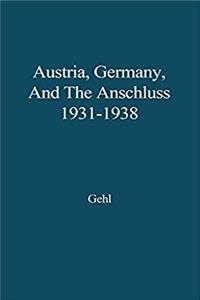 eBook Austria, Germany, and the Anschluss, 1931-1938. epub
