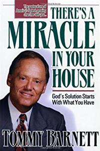 eBook There's A Miracle In Your House: God's solution starts with what you have epub