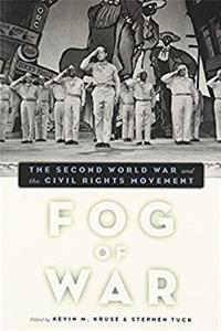eBook Fog of War: The Second World War and the Civil Rights Movement epub
